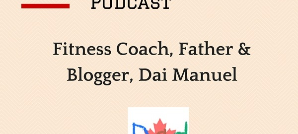 Canadian Dad Podcast - Dai Manuel
