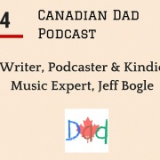 Canadian Dad Podcast - Jeff Bogle