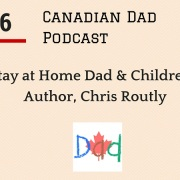 Canadian Dad Podcast - Chris Routly