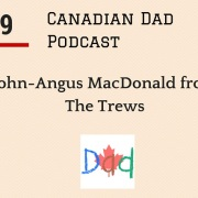 Canadian Dad Podcast The Trews
