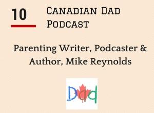 Canadian Dad Podcast - Blogger Mike Reynolds