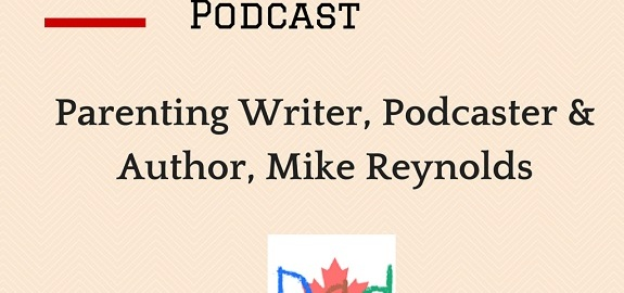 Canadian Dad Podcast - Blogger Mike Reynolds