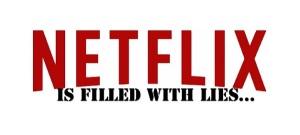 Netflix Lies